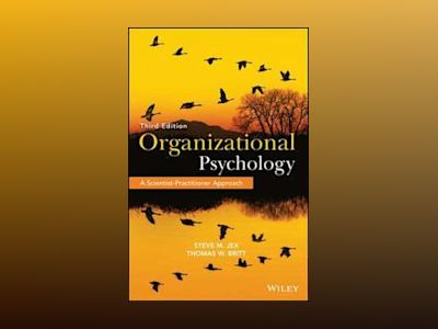 Organizational Psychology: A Scientist-Practitioner Approach, 3rd Edition av Steve M. Jex