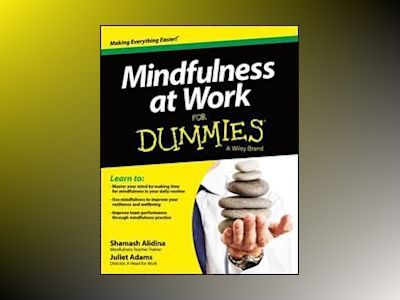 Mindfulness at Work For Dummies av Shamash Alidina