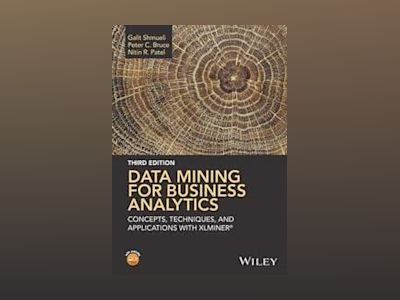 Data Mining for Business Analytics: Concepts, Techniques, and Applications av Galit Shmueli