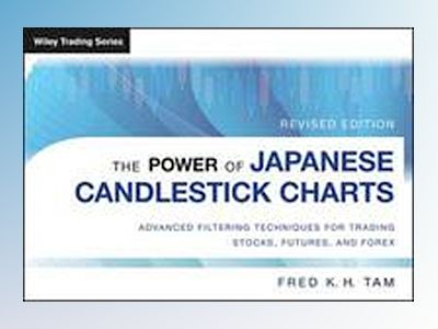 The Power of Japanese Candlestick Charts: Advanced Filtering Techniques for av Fred K. H. Tam