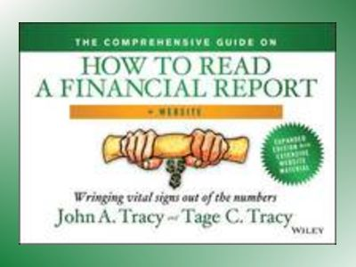 The Comprehensive Guide to How to Read a Financial Report: Wringing Vital S av John A. Tracy