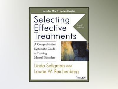 Selecting Effective Treatments, A Comprehensive Systematic Guide to Treatin av Linda Seligman