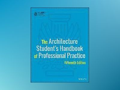 The Architecture Student's Handbook of Professional Practice, 15th Edition av American Institute of Architects