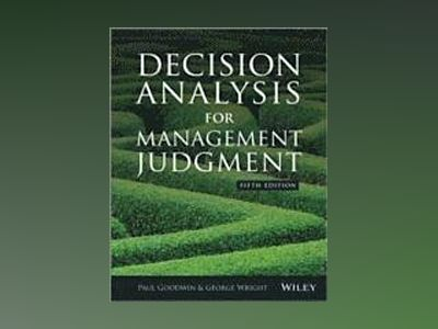 Decision Analysis for Management Judgement, 5th Edition av Paul Goodwin