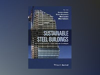 Sustainable Steel Buildings: A Practical Guide for Structures and Envelopes av Bernhard Hauke