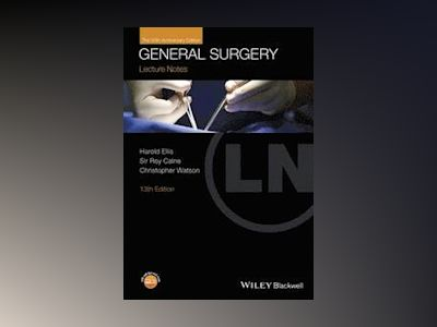 Lecture Notes: General Surgery, 13th Edition av Harold Ellis