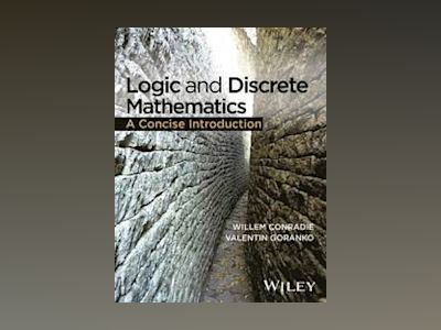 Logic and Discrete Mathematics: A Concise Introduction av Willem Conradie