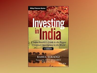 Investing in India: A Value Investor's Guide to the Biggest Untapped Opport av Rahul Saraogi