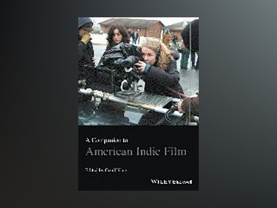 A Companion to American Indie Film av Geoff King