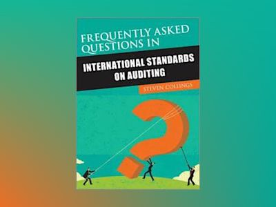 Frequently Asked Questions in International Standards on Auditing av Steven Collings