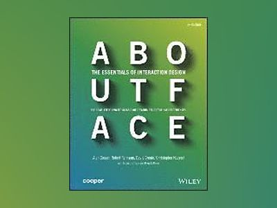 About Face: The Essentials of Interaction Design, 4th Edition av Alan Cooper