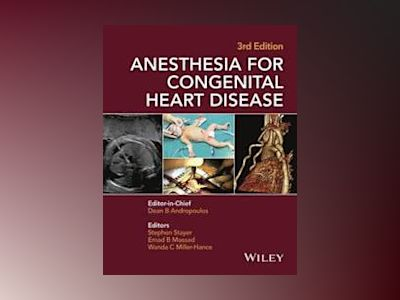 Anesthesia for Congenital Heart Disease, 3rd Edition av Dean B. Andropoulos