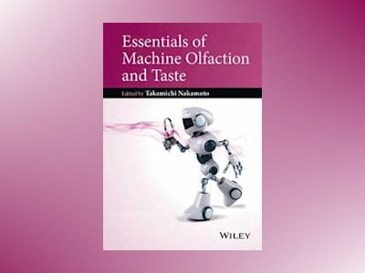 Essentials of Machine Olfaction and Taste av Takamichi Nakamoto