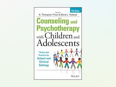 Counseling and Psychotherapy with Children and Adolescents: Theory and Prac av H. Thompson Prout