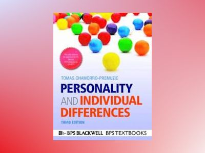 Personality and Individual Differences, 3rd Edition av Tomas Chamorro-Premuzic