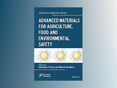 Advanced Materials for Agriculture, Food and Environmental Safety av Ashutosh Tiwari