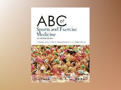 ABC of Sports and Exercise Medicine, 4th Edition av Gregory Whyte