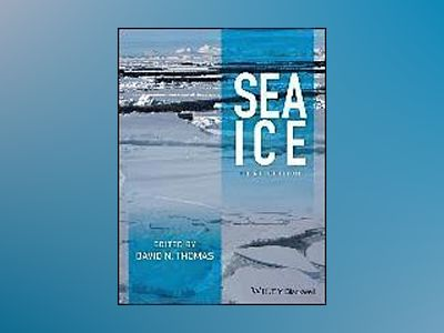 Sea Ice, 3rd Edition av David N. Thomas