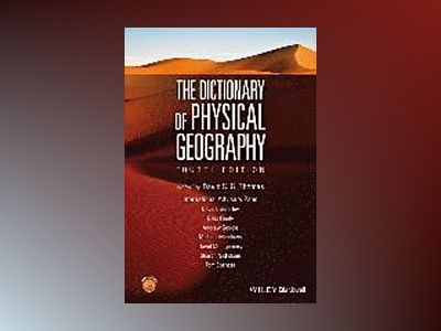 The Dictionary of Physical Geography, 4th Edition av David S. G. Thomas