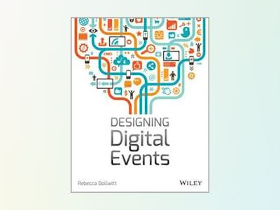 Designing Digital Events av Rebecca Bollwitt