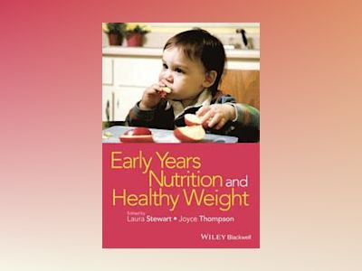 Early Years Nutrition and Healthy Weight av Laura Stewart