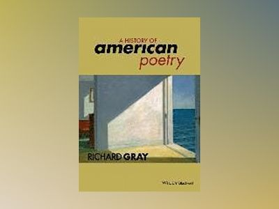 A History of American Poetry av Richard Gray