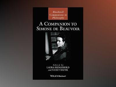 A Companion to Beauvoir av Nancy Bauer