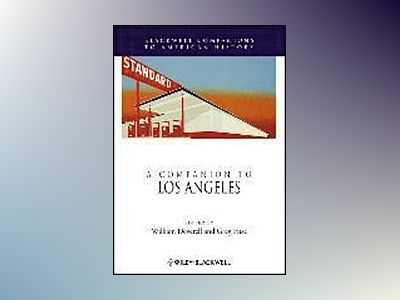 A Companion to Los Angeles av William Deverell