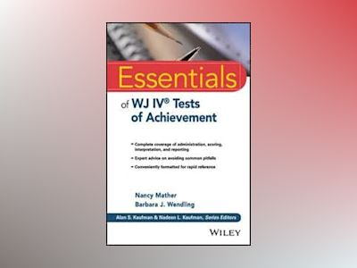 Essentials of WJ IV Tests of Achievement av Nancy Mather