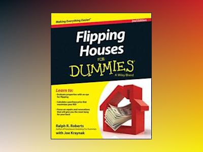 Flipping Houses For Dummies, 2nd Edition av Ralph R. Roberts