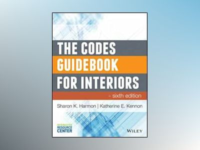 The Codes Guidebook for Interiors, 6th Edition av Sharon Koomen Harmon