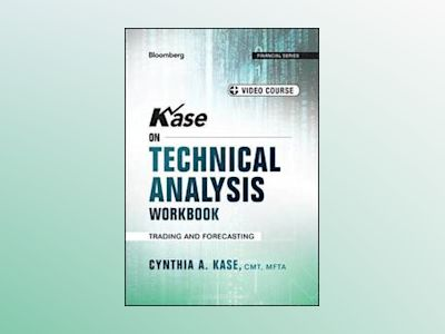 Kase on Technical Analysis + Online Video Course: Trading and Forecasting av Cynthia Kase