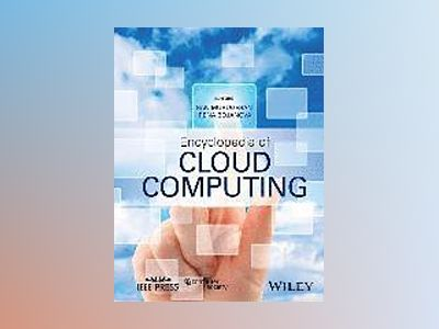 Encyclopedia of Cloud Computing av San Murugesan