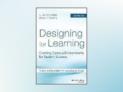 Designing for Learning: Creating Campus Environments for Student Success, 2 av C. Carney Strange