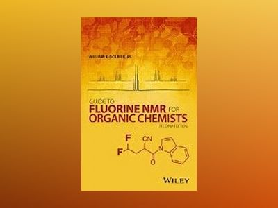 Guide to Fluorine NMR for Organic Chemists, 2nd Edition av William R. Dolbier