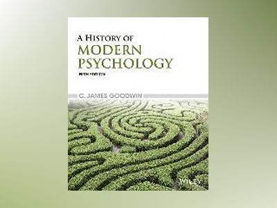 A History of Modern Psychology, 5th Edition av C. James Goodwin