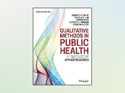 Qualitative Methods in Public Health: A Field Guide for Applied Research, 2 av Betsy Tolley