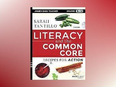 Literacy and the Common Core: Recipes for Action av Sarah Tantillo