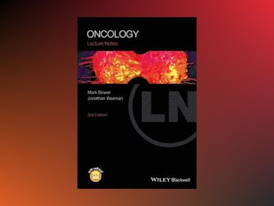 Lecture Notes: Oncology, 3rd Edition av Mark Bower