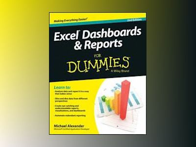 Excel Dashboards & Reports For Dummies, 2nd Edition av Michael Alexander