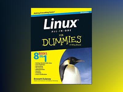 Linux All-in-One For Dummies, 5th Edition av Emmett Dulaney