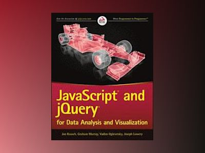JavaScript and jQuery for Data Analysis and Visualization av Jon Raasch