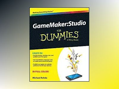 GameMaker: Studio For Dummies av Michael Rohde