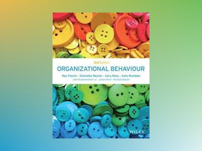 Organizational Behaviour, 3rd Edition av Ray French