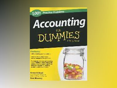 Accounting: 1,001 Practice Problems For Dummies (+ Free Online Practice) av Kenneth Boyd