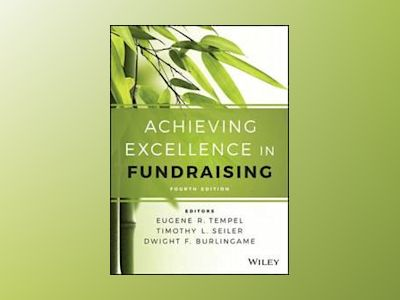 Achieving Excellence in Fundraising, 4th Edition av Eugene R. Tempel