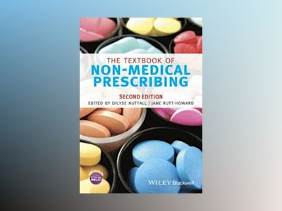 The Textbook of Non-Medical Prescribing, 2nd Edition av Dilyse Nuttall