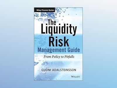 The Liquidity Management Guide: From Policy to Pitfalls av Gudni Adalsteinsson