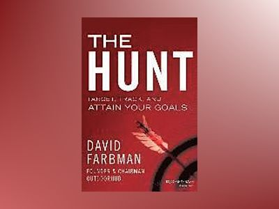 The Hunt: Target, Track, and Attain Your Goals av David Farbman
