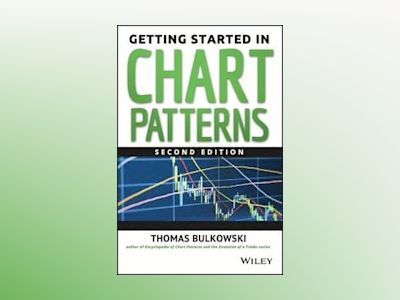 Getting Started in Chart Patterns, 2nd Edition av Thomas N. Bulkowski